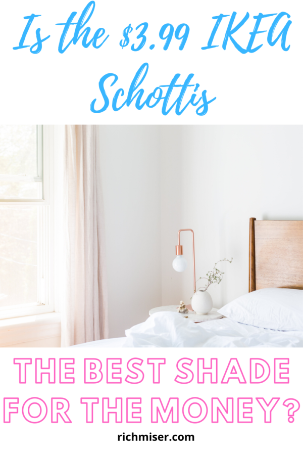 Is the $3.99 IKEA Schottis the Best Shade for the Money?
