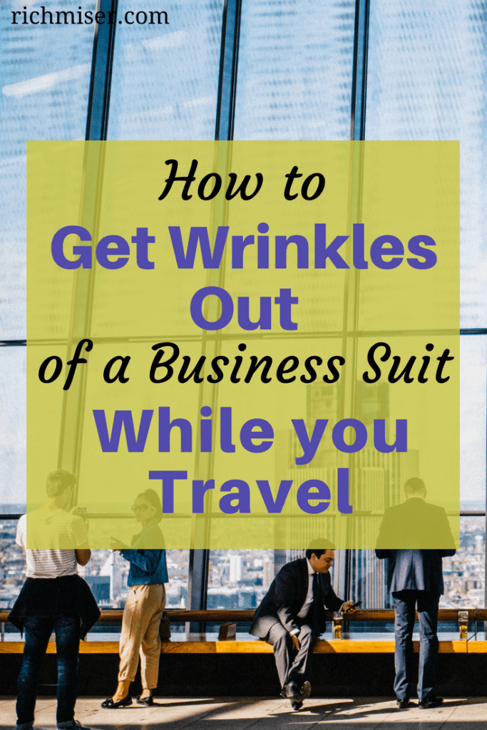 How to Get Wrinkles Out of a Business Suit While You Travel