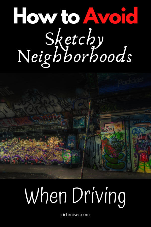 How to Avoid Sketchy Neighborhoods When Driving