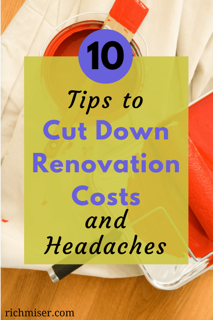 Cut Down on Renovation Costs and Headaches with These Ten Tips