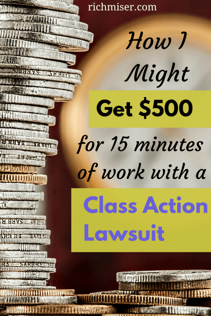 How I Might Get $500 For 15 Minutes of Work With A Class Action Suit