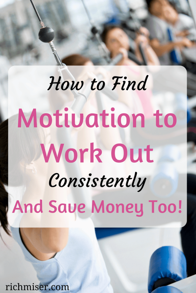 How to Find Motivation to Work Out Consistently (And Save Money, Too)