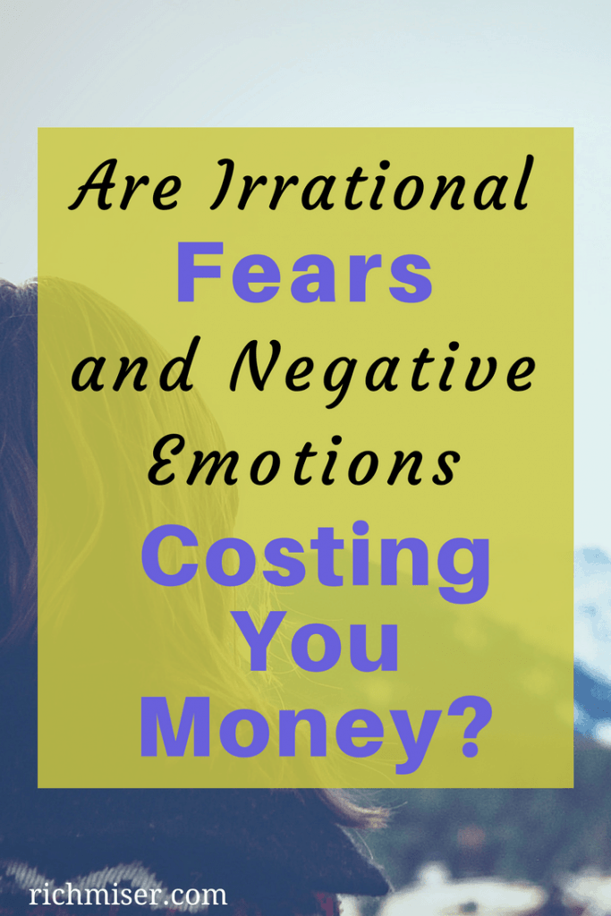 Are Irrational Fears and Negative Emotions Costing You Money?