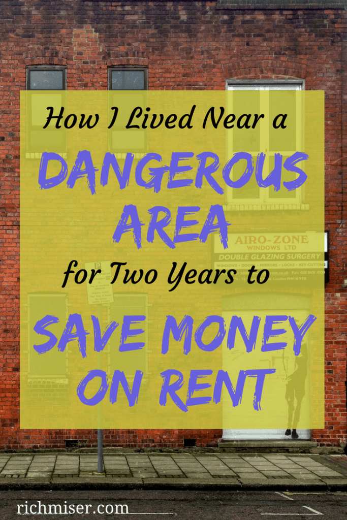 How I Lived Near A Dangerous Area for Two Years to Save Money on Rent