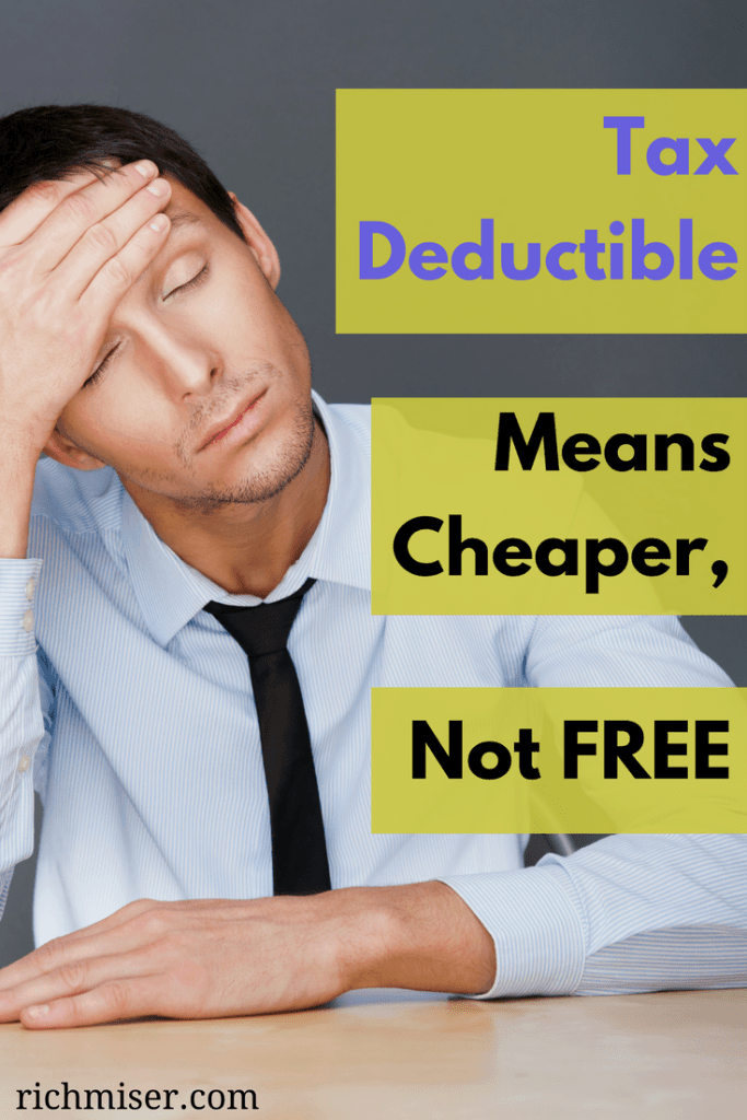 Tax Deductible Means It's Cheaper, But Not Free