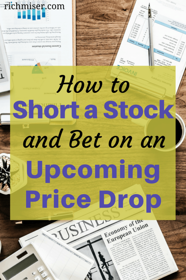 How to Short a Stock and Bet on an Upcoming Price Drop