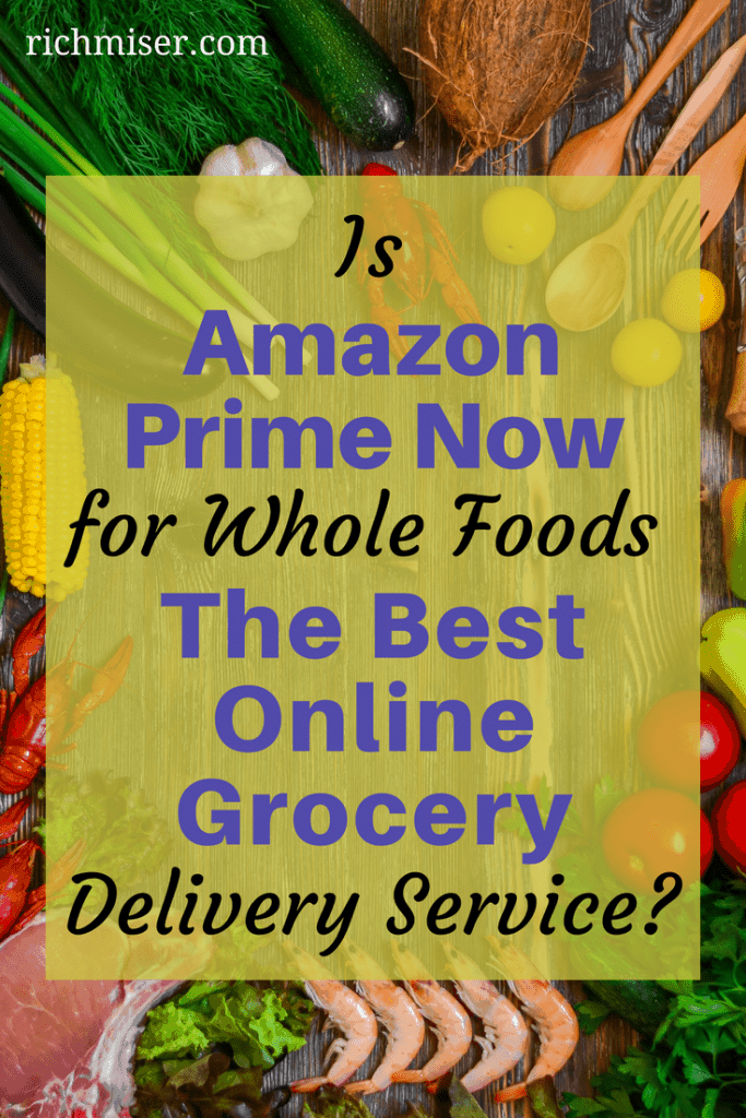 Is Prime Now for Whole Foods the Best Online Grocery Delivery Service