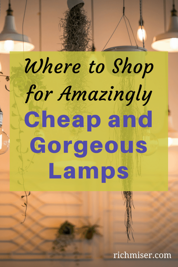Where to Shop for Amazingly Cheap and Gorgeous Lamps