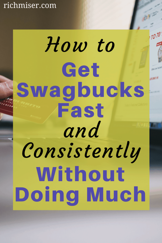 How to Get Swagbucks Fast and Consistently Without Doing Much