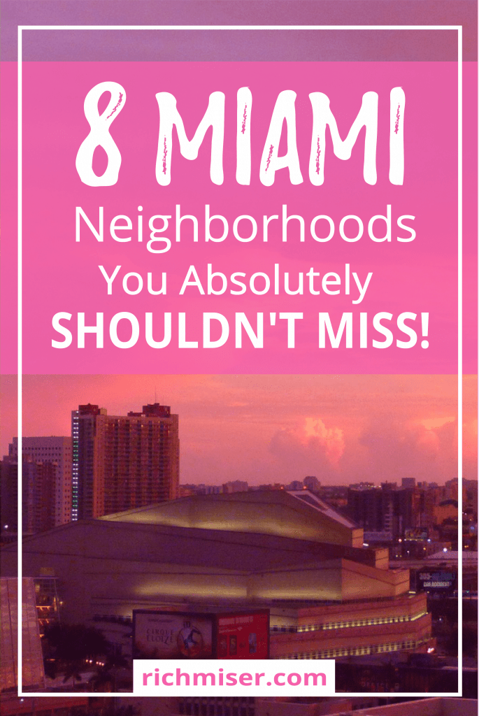 8 Miami Neighborhoods You Absolutely Shouldn't Miss!