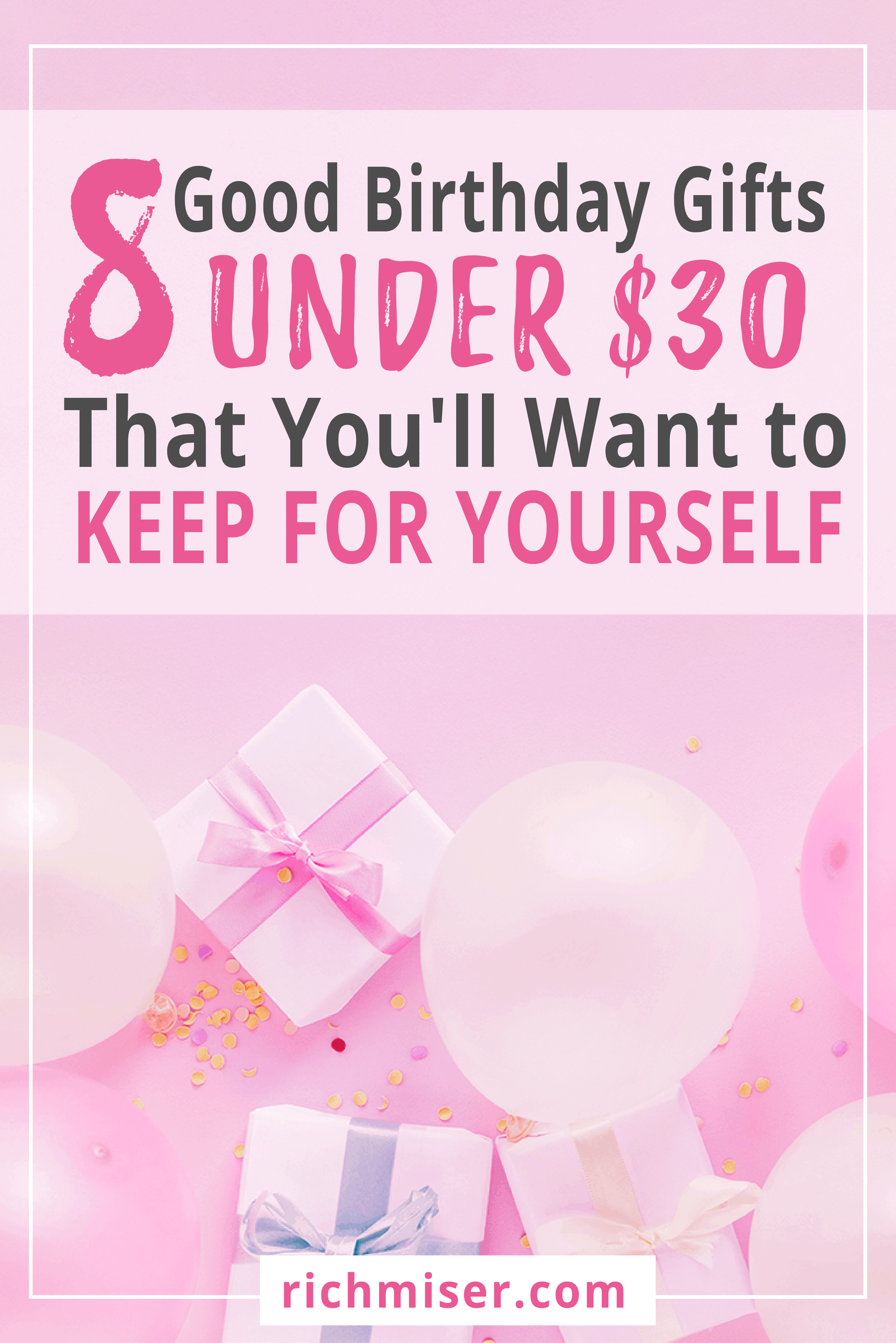 8 Good Birthday Gifts Under $30 That You'll Want to Keep for Yourself