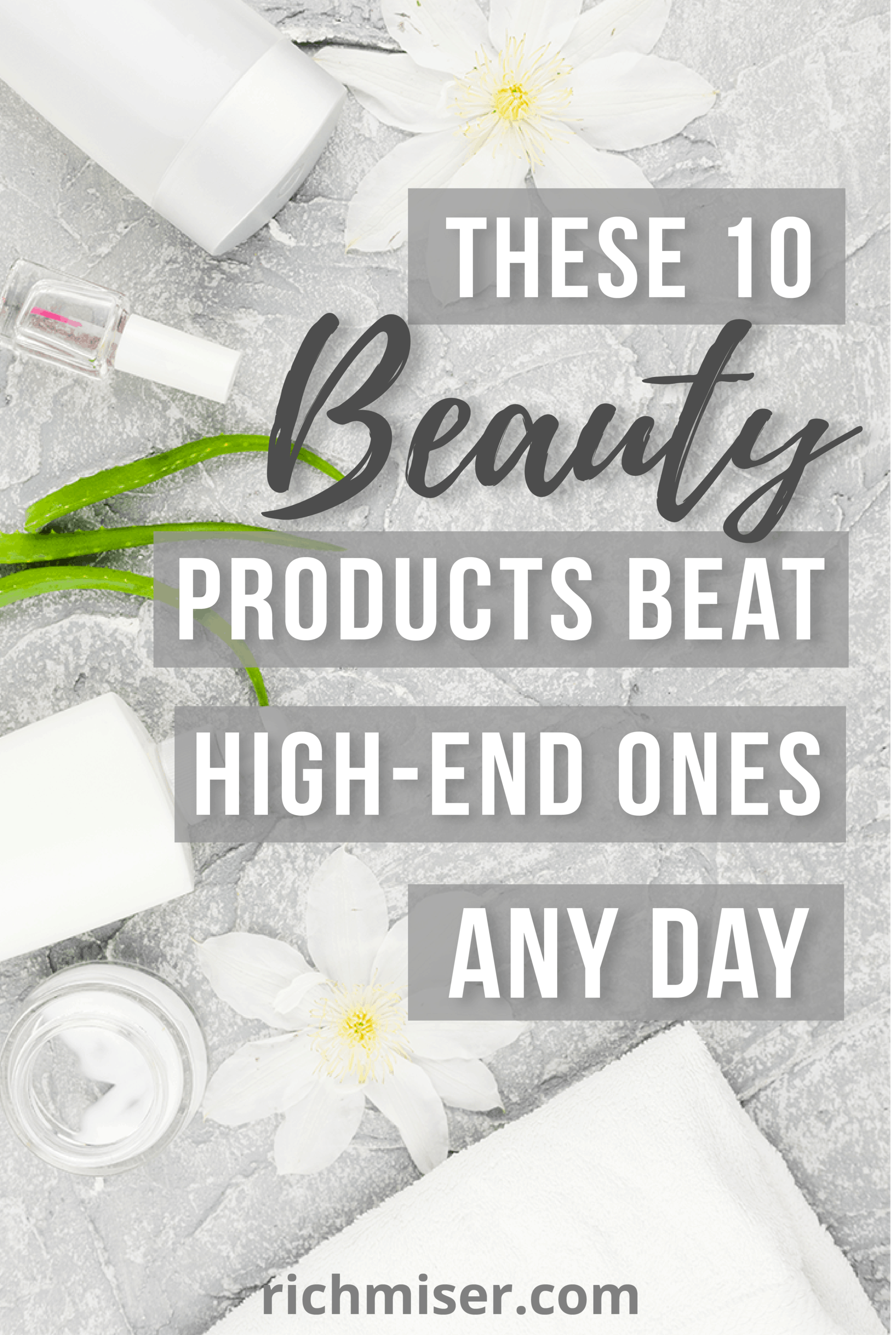 These 10 Beauty Products Beat High-End Ones Any Day