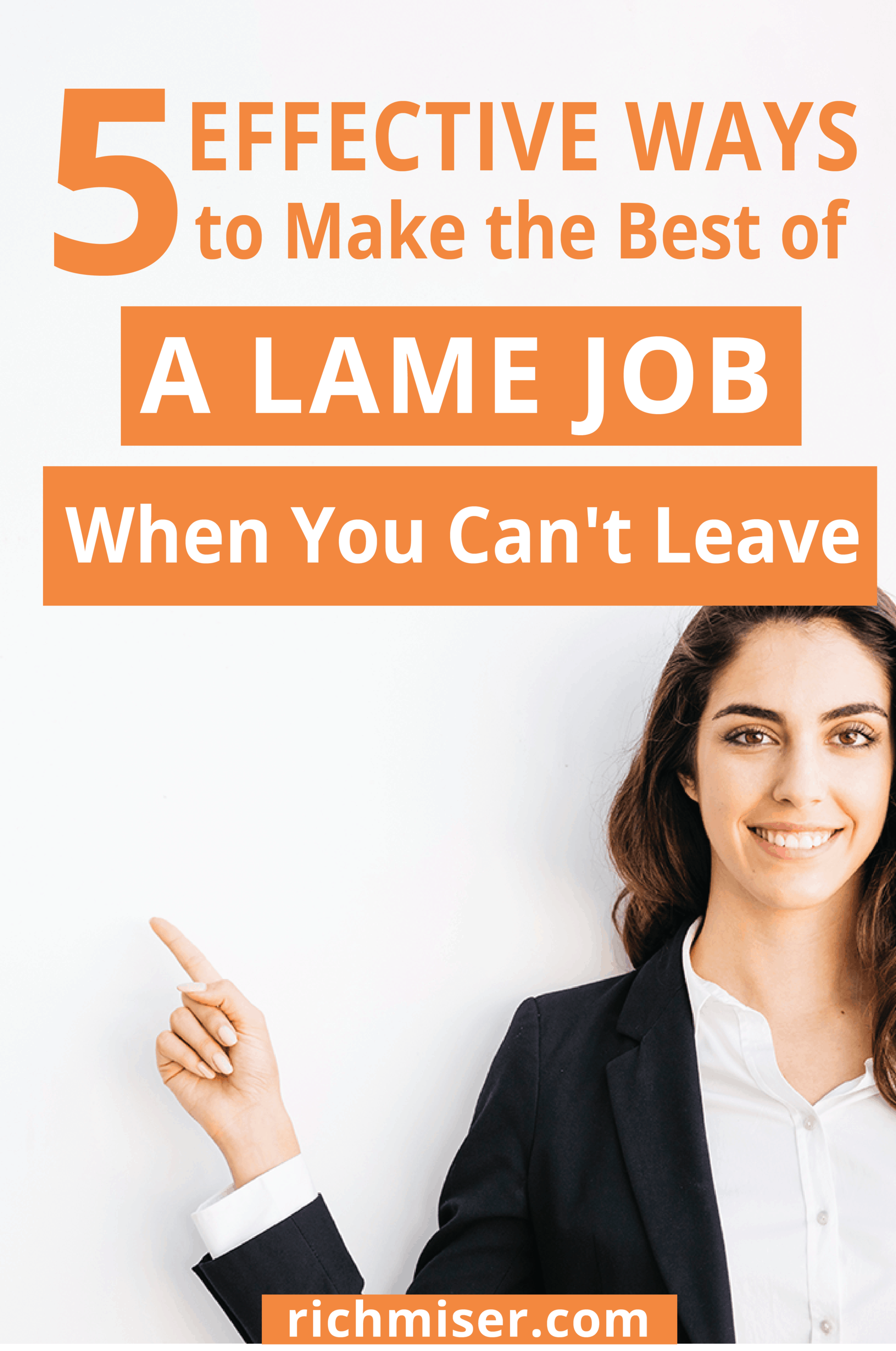 5 Effective Ways to Make the Best of a Lame Job When You Can't Leave