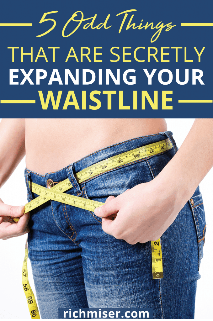5 Odd Things That Are Secretly Expanding Your Waistline