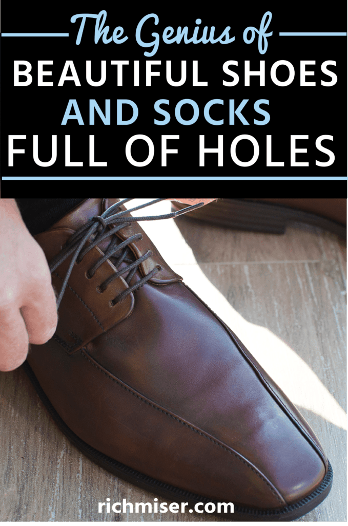 The Genius of Beautiful Shoes and Socks Full of Holes