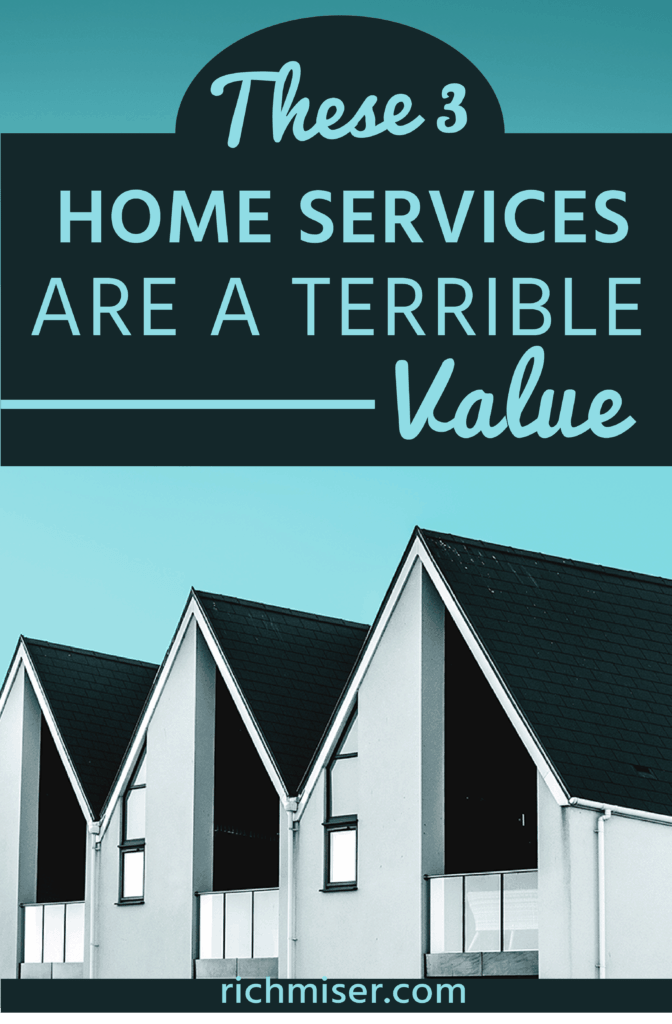 These 3 Home Services Are A Terrible Value