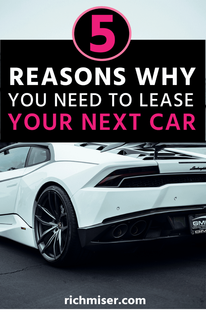 5 Reasons Why You Need to Lease Your Next Car