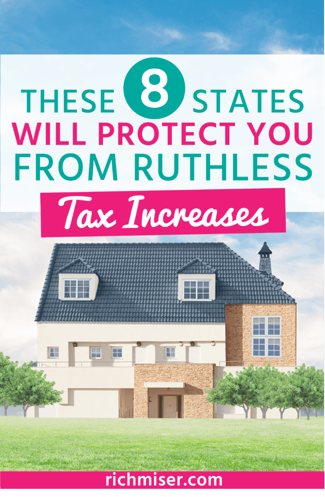 These 8 States Will Protect You From Ruthless Tax Increases