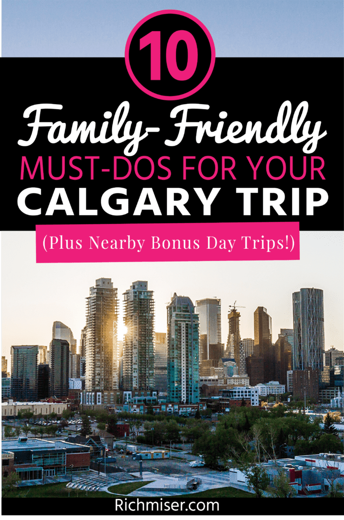 10 Family-Friendly Must-Dos for Your Calgary Trip