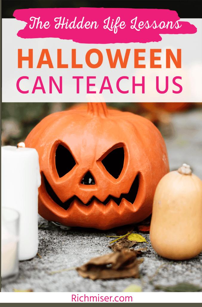 The Hidden Life Lessons Halloween Can Teach Us