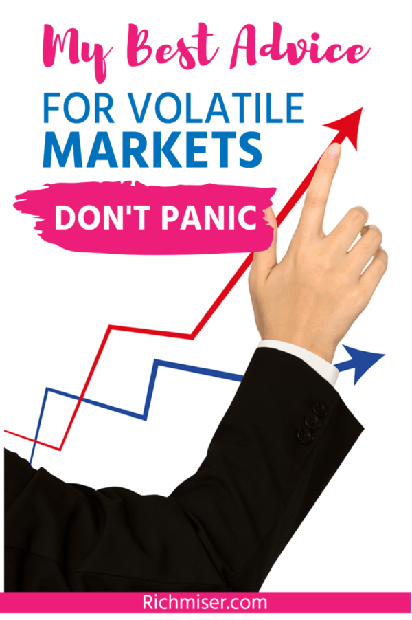 My Best Advice for Volatile Markets - Don't Panic