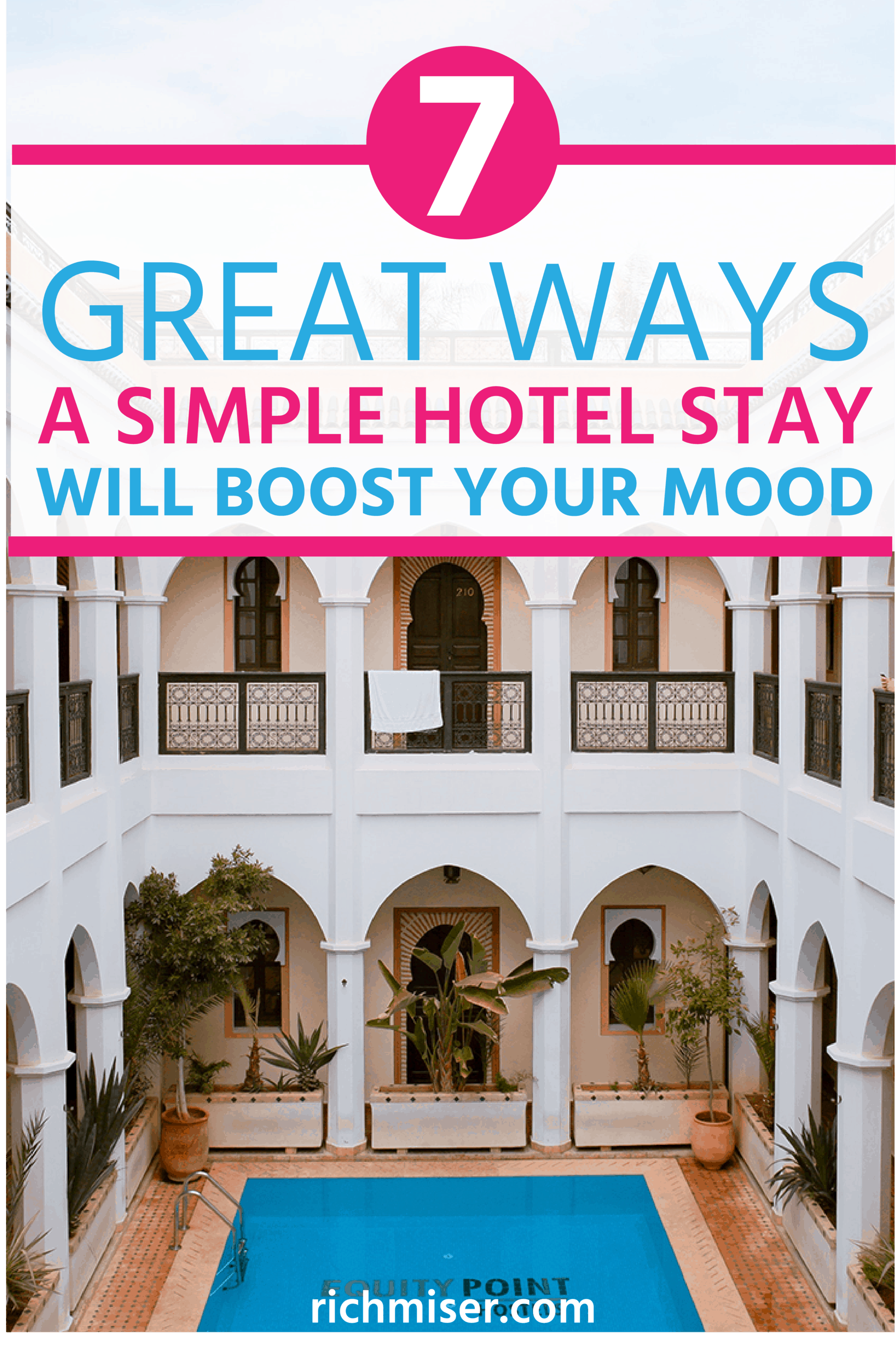7 Great Ways a Simple Hotel Stay Will Boost Your Mood
