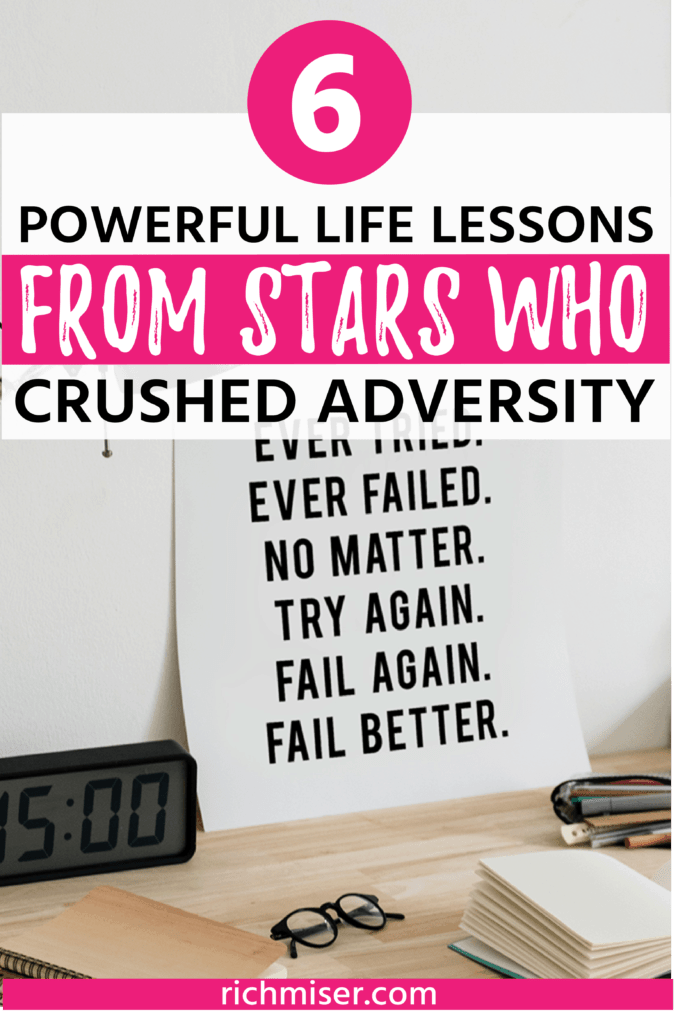 6 Powerful Life Lessons from Stars Who Crushed Adversity