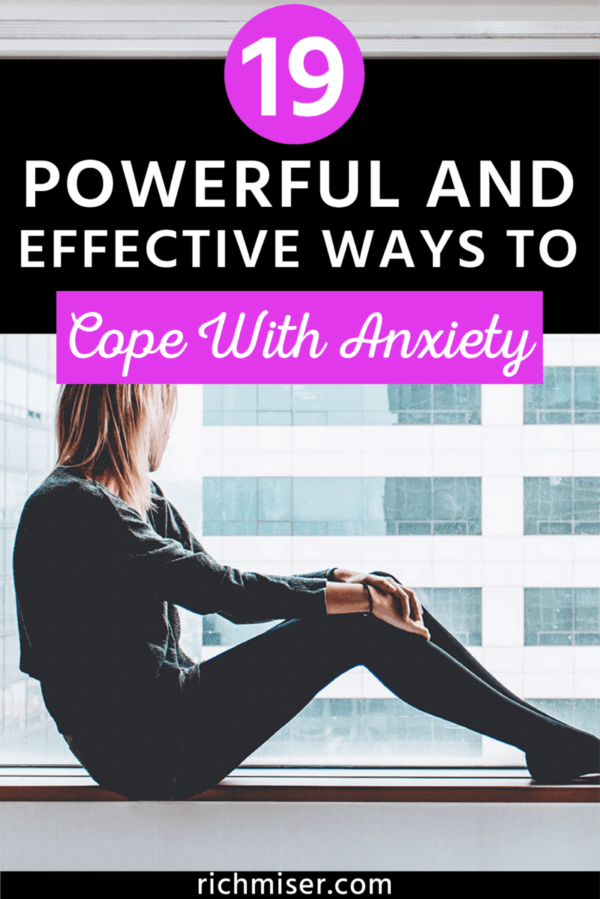 19 Powerful and Effective Ways to Cope With Anxiety