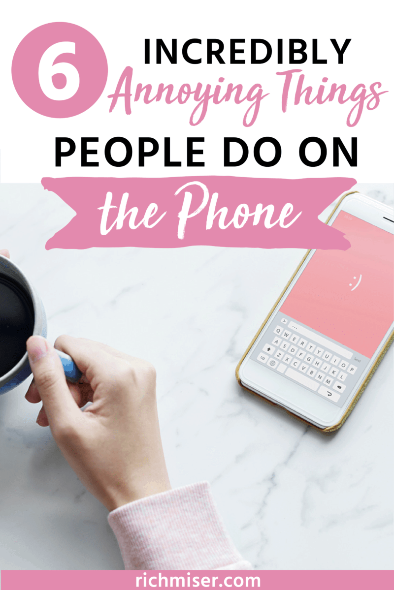 6 Incredibly Annoying Things People Do on the Phone