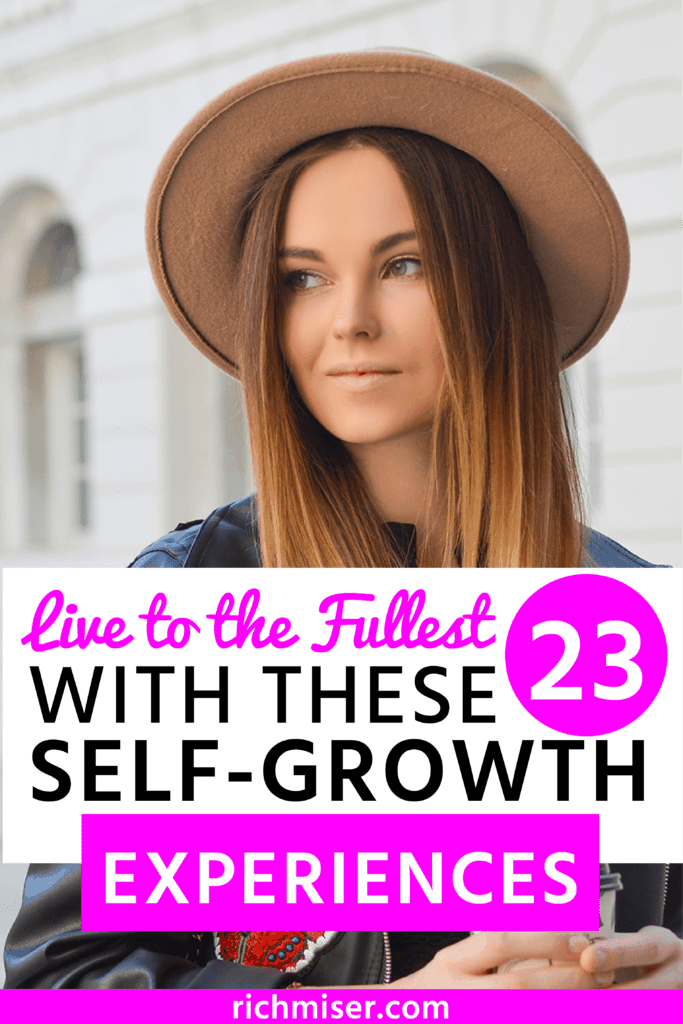 Live to the Fullest With These 23 Self-Growth Experiences