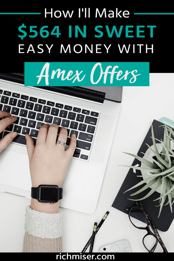 How I'll Make $564 in Sweet, Easy Money With Amex Offers