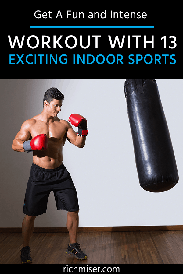 Get A Fun and Intense Workout With 13 Exciting Indoor Sports