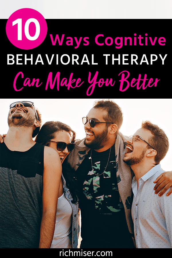 10 Ways Cognitive Behavioral Therapy Can Make You Better