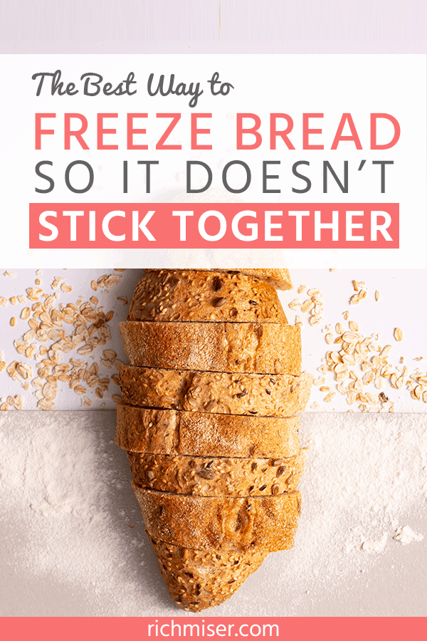 The Best Way to Freeze Bread So It Doesn't Spoil or Stick Together