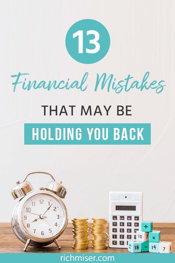 13 Financial Mistakes That May Be Holding You Back