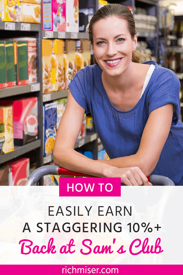 How to Easily Earn a Staggering 10%+ Back at Sam's Club