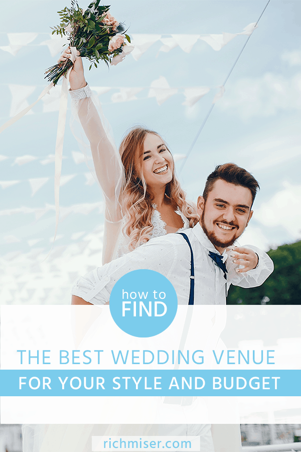 How to Find the Best Wedding Venue for Your Style and Budget