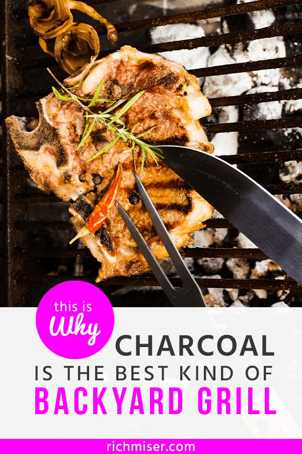 This is Why Charcoal is the Best Kind of Backyard Grill