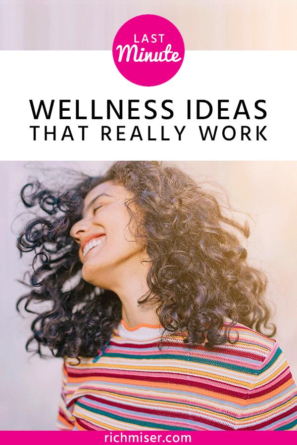 Last Minute Wellness Ideas that Really Work