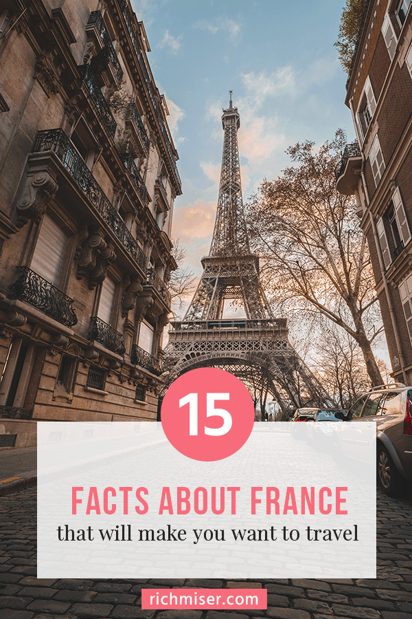 15 Facts About France That Will Make You Want to Travel
