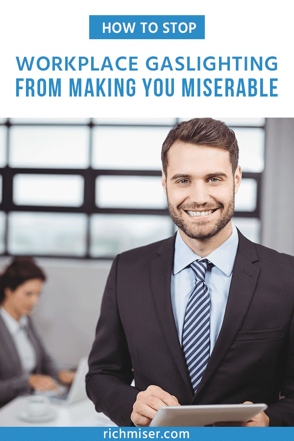 How to Stop Workplace Gaslighting from Making You Miserable