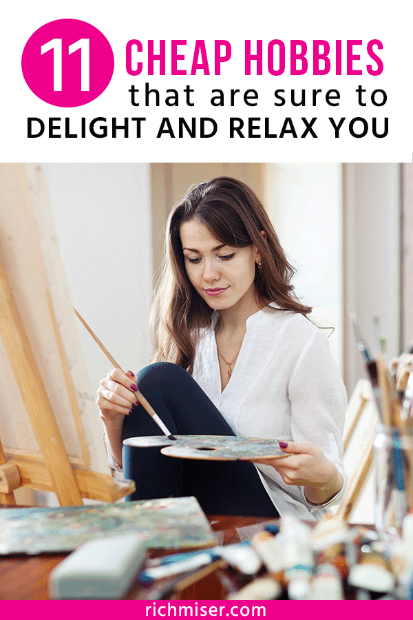 11 Cheap Hobbies that are Sure to Delight and Relax You