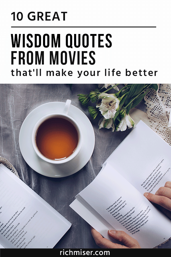 10 Great Wisdom Quotes From Movies That'll Make Your Life Better