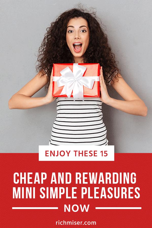 Enjoy 15 Cheap and Rewarding Mini Simple Pleasures Now