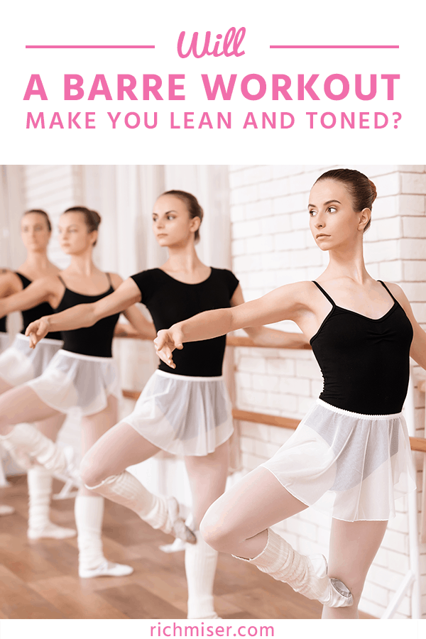 Will a Barre Workout Make you Lean and Toned?