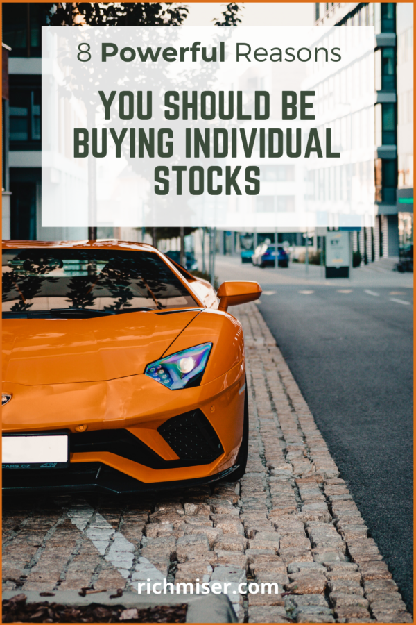 8 Powerful Reasons You Should Be Buying Individual Stocks