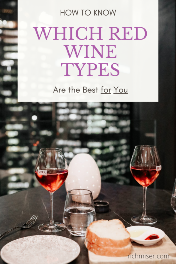 How to Know Which Red Wine Types are the Best for You