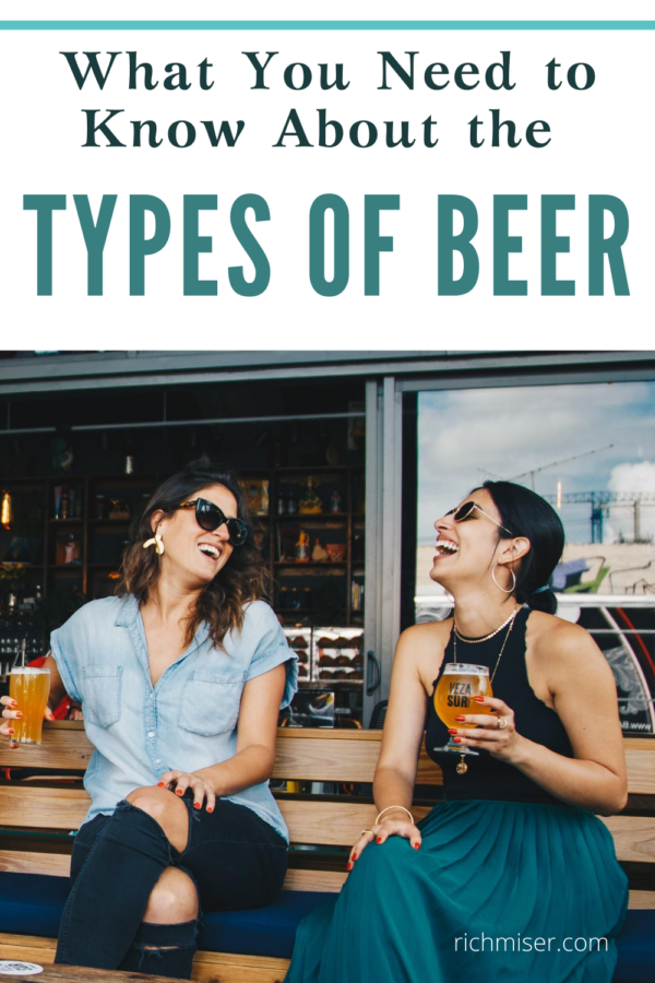What You Need to Know About the Types of Beer