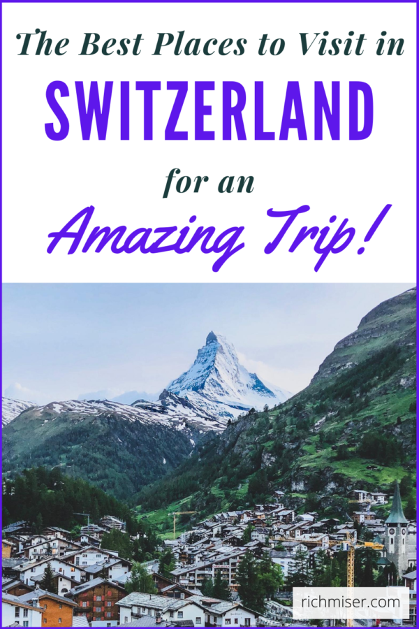 The Best Places to Visit in Switzerland for an Amazing Trip