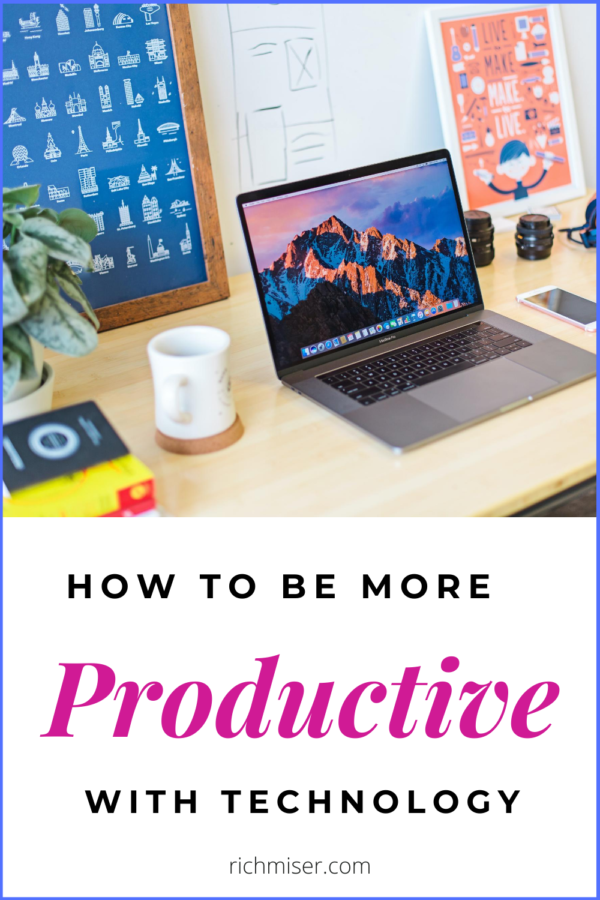 10 Easy Ways to be More Productive With Technology